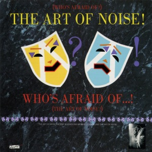 whos-afraid-of-the-art-of-noise-4fbb02f27df1f