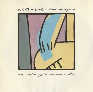 Altered-Images-A-Days-Wait-51418