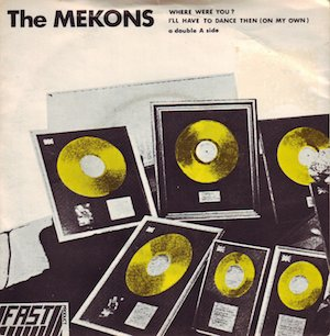 The-Mekons-Where-Were-You-Ill-Have-To-Dance-Then-On-My-Own
