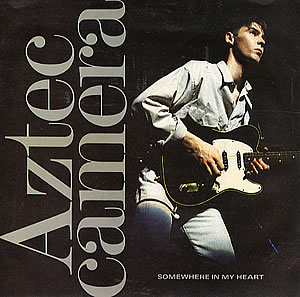 Aztec-Camera-Somewhere-In-My-H-110058